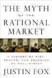 Justin Fox Discusses Latest Book:  The Myth of the Rational Market
