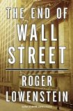 Lowenstein's 'The End of Wall Street' Examines the Financial Crisis